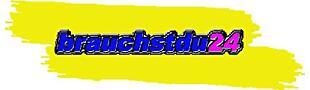 brauchstdu24